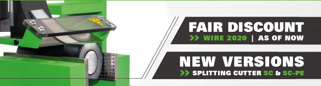 Trade fair discount for wire 2020 | New Splitting Cutter versions
